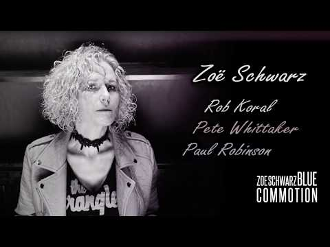 Zoe Schwarz Blue Commotion - 'The Blues And I Should Have A Party'