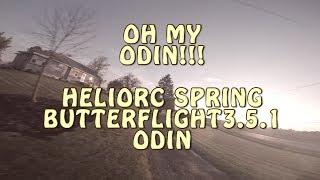 OH MY ODIN! HELIORC BUTTEFLIGHT 3.5.1 ODIN TUNING FLIGHTS!