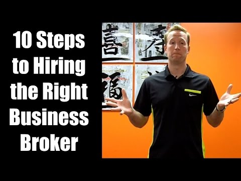 Business Brokers: 10 Steps to Hiring the Right Business Broker for You