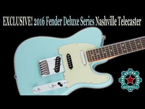 EXCLUSIVE! New 2016 Fender Deluxe Nashville Telecaster Unboxing & Demo!