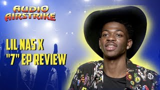 Lil Nas X - 7 - Ep Review Audio Airstrike
