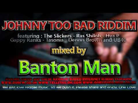 Johnny Too Bad Riddim mixed by Banton Man