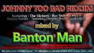 Johnny Too Bad Riddim mixed by Banton Man