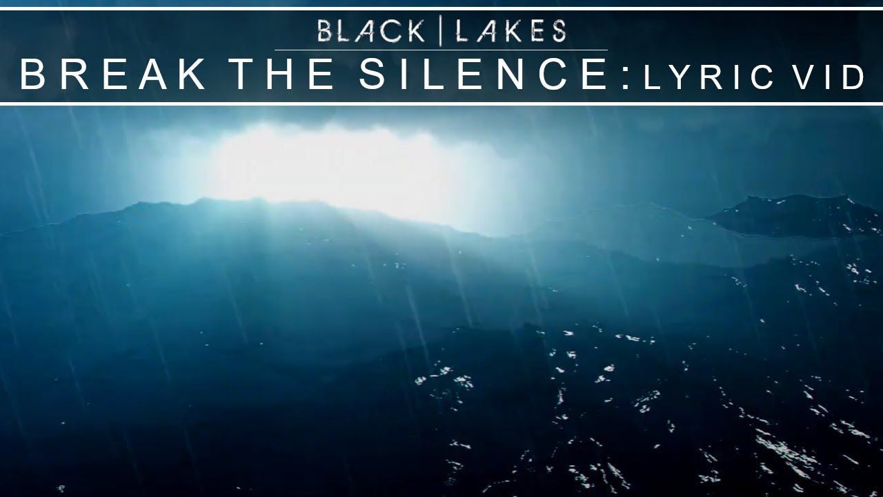 BLACK | LAKES - Break The Silence [Lyric Video]