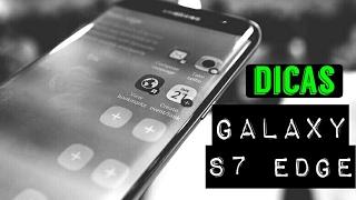 Dicas Galaxy S7 Edge