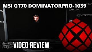 MSI GT70 DominatorPro-1039 Video Review