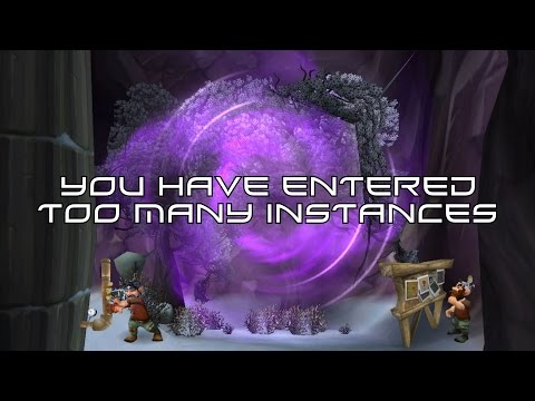 You Have Entered Too Many Instances | WoW Legion