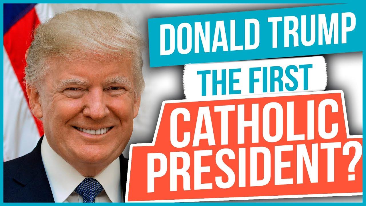 Donald Trump: The First Catholic President?