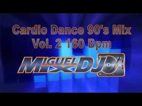 Cardio Dance Mix 90's Vol 2 160 BPM By Miguel Mix