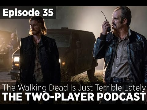 'The Walking Dead' Is Just Ridiculous (The Two-Player Podcast #35)