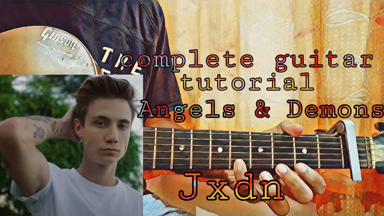 Angels & Demons   JXDN//complete guitar tutorial tabs+chords