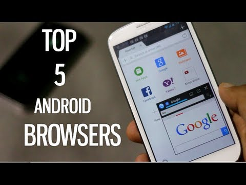 top 5 best android browser 2013 youtube