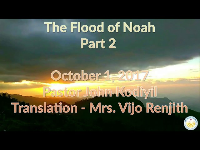The Flood of Noah (Judgment by Flood continued) നോഹയുടെ കാലത്തെ ജലപ്രളയം