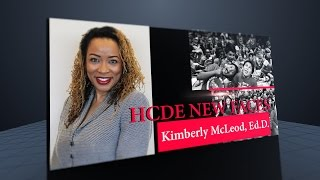 HCDE New Faces: Kimberly McLeod, Ed.D., Superintendent for Education and Enrichment at HCDE