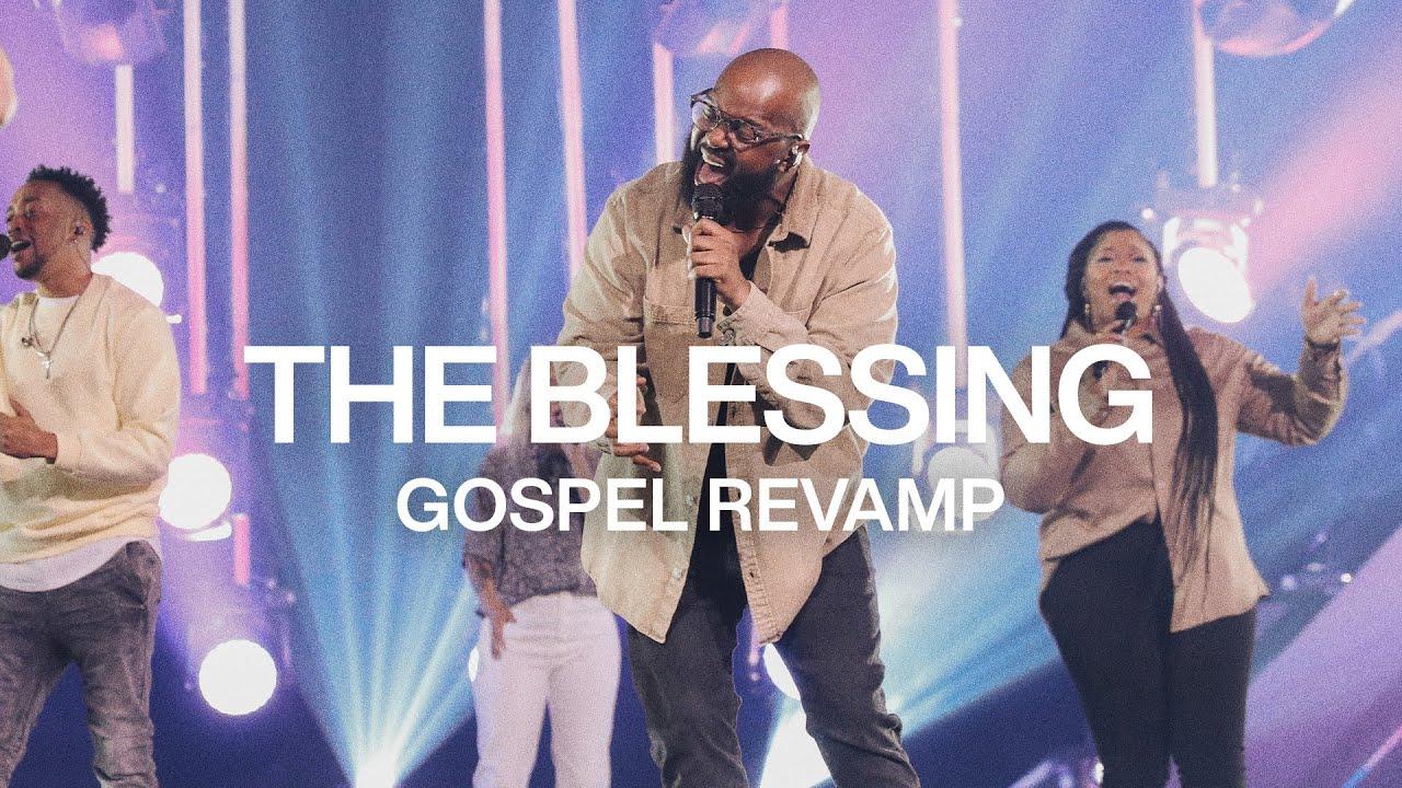 The Blessing | Gospel Revamp | Elevation Worship