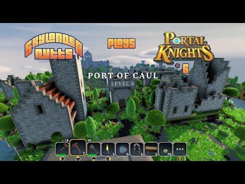 SkylanderNutts Plays Portal Knights - Part 6 - Port of Caul