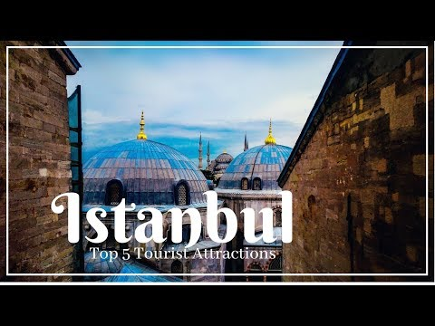 ISTANBUL Travel Guide, Top 5 Tourist Attractions you must visit !!!