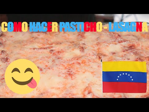 COMO HACER PASTICHO VENEZOLANO - ( LASAGNA VENEZOLANA)