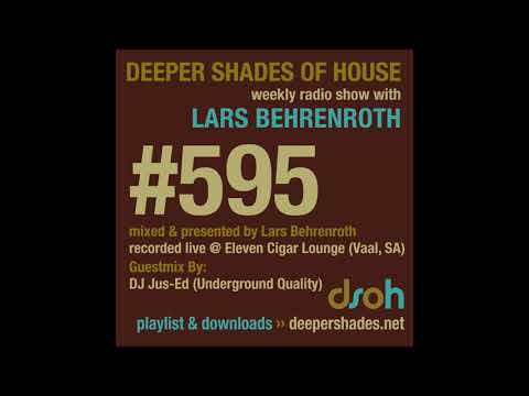 Deeper Shades Of House 595 w/ excl. guest mix by DJ JUS-ED (Underground Quality)