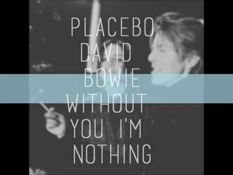 Placebo and David Bowie - Without you i'm nothing (lyrics on screen) mp3
