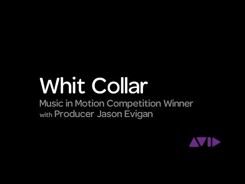 Whit Collar | Avid Music in Motion Contest winner with producer Jason Evigan
