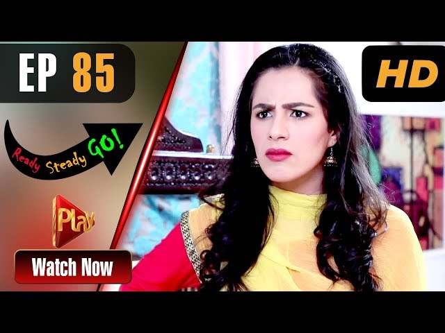 Ready Steady Go - Episode 85 | Play Tv Dramas | Parveen Akbar, Shafqat Khan | Pakistani Drama