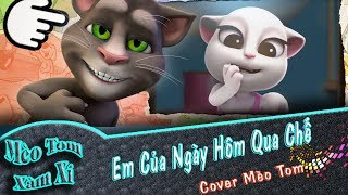 Em Của Ngày Hôm Qua Chế | Cover Mèo Tom Xàm Xí | Phiên Bản Mèo Tôm Vui Nhộn