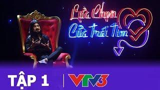 VTV SHOW LỰA CHỌN CỦA TRÁI TIM – TẬP 1 FULL HD 💗 Sau tất cả đàn ông cần gì?