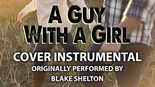 a guy with a girl cover instrumental in the style of blake shelton