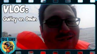El golfo de Omán Vlog | Quiñoy por el mundo