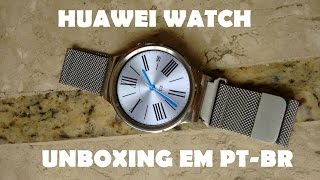 O melhor smartwatch de 2016: 1° unboxing em PT-BR do Huawei Watch!