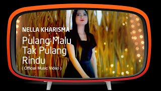 Nella Kharisma - Pulang Malu Tak Pulang Rindu (Offical Music Video)
