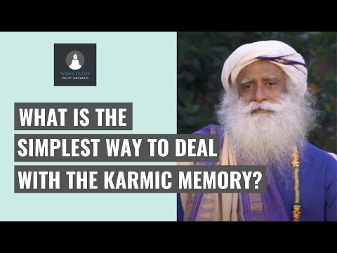 The simplest way to deal with the karmic memory - Sadhguru
