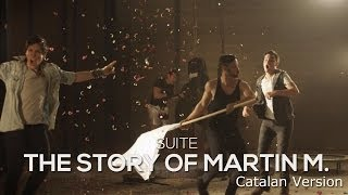 SUITE - The Story of Martin M. (catalan version)