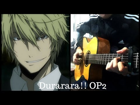 Durarara!! Opening 2 -Complication ROOKiEZ Is PUNK'D- Fingerstyle Guitar Cover