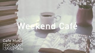 Weekend Jazz - Relaxing Cafe Music - Jazz Hiphop & Slow Jazz Music