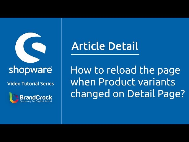 Shopware tutorials  : How to reload the page when Product variants changed on Detail Page?
