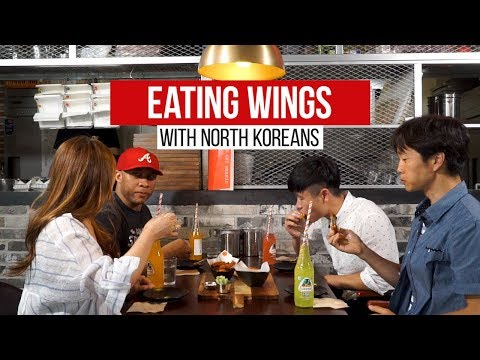 """Eating Wings with North Koreans 