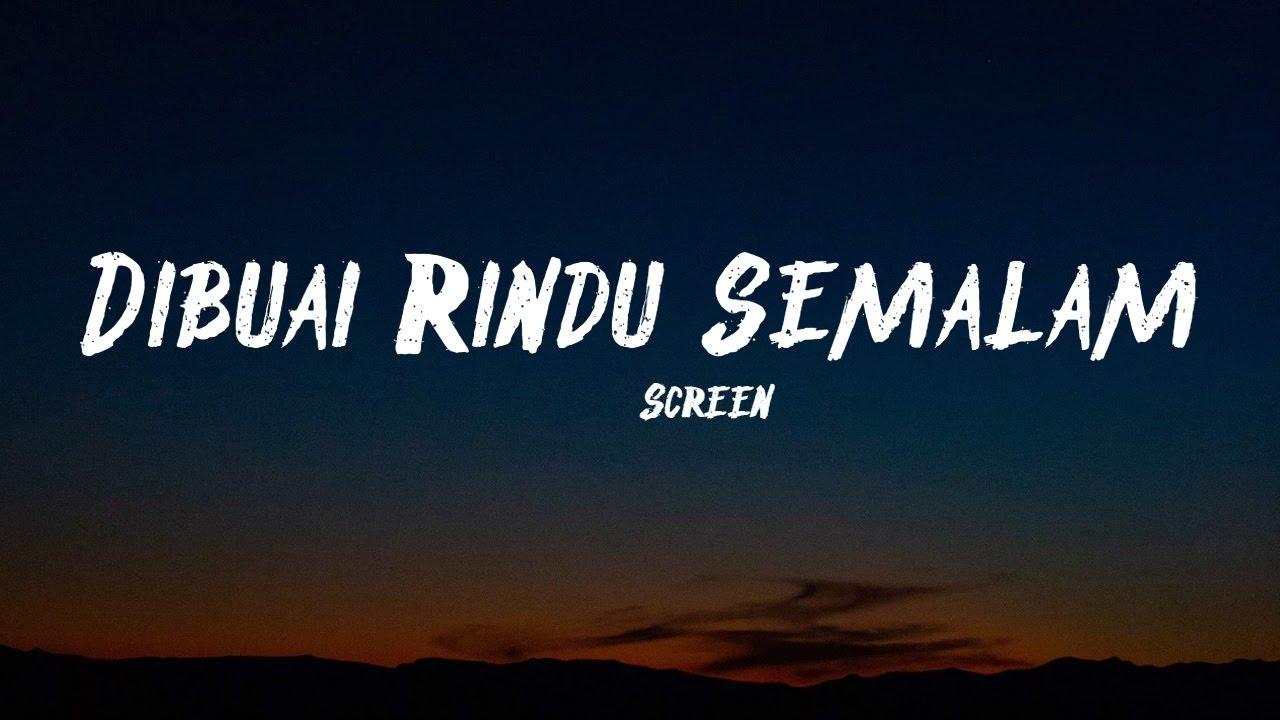 Download Screen - Dibuai Rindu Semalam (lyrics)
