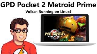 GPD Pocket 2 - Metroid Prime (Vulkan! Working On Linux!)