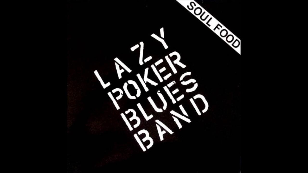 Lazy poker blues
