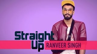 Straight Up With Ranveer Singh | EXCLUSIVE