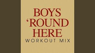 Boys 'Round Here (Workout Remix Radio Edit) mp3