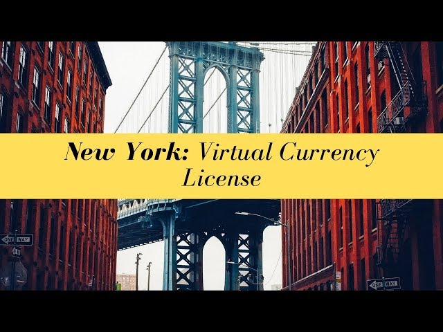 New York Virtual Currency License (UPDATED FOR 2020)