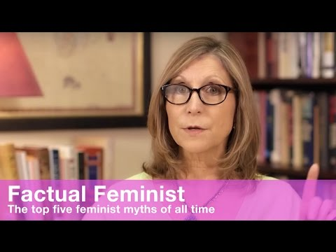 The Top Five Feminist Myths of All Time | FACTUAL FEMINIST