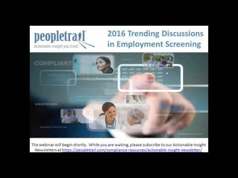 Peopletrail 2016 Trending Discussions in Employment Screening Webinar