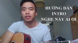 Hướng dẫn chơi Intro Nghe Này Ai Ơi - Bùi Công Nam | Guitar Tutorial