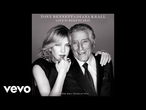 Tony Bennett, Diana Krall - I've Got A Crush On You