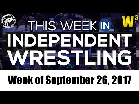This Week in Independent Wrestling (Sep. 26, 2017) | Wrestling With Wregret