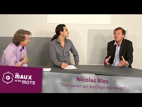 Tout savoir sur les Oligo-éléments - Nicolas Bles
